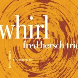 Whirl Lyrics Fred Hersch Trio