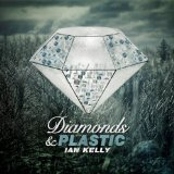 Diamonds & Plastic Lyrics Ian Kelly