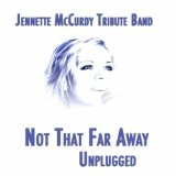Not That Far Away (Single) Lyrics Jennette McCurdy