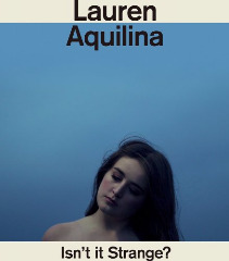 Isnt It Strange Lyrics Lauren Aquilina