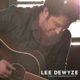 Sweet Serendipity (Single) Lyrics Lee Dewyze