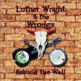 Miscellaneous Lyrics Luther Wright & The Wrongs