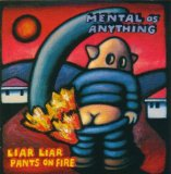 Liar Liar Pants On Fire Lyrics Mental As Anything