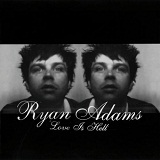 Love Is Hell Lyrics Ryan Adams