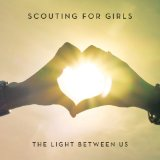 The Light Between Us Lyrics Scouting For Girls
