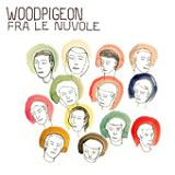 Fra Le Nuvole Lyrics Woodpigeon