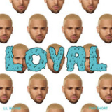 Loyal (Single) Lyrics Chris Brown