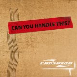 Can You Handle This? Lyrics Crushead