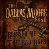 Blessed Be the Bad Ones Lyrics Dallas Moore