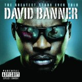 Greatest Story Ever Told Lyrics David Banner