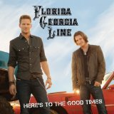Here's To The Good Times Lyrics Florida Georgia Line