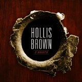 3 SHOTS Lyrics Hollis Brown