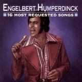 16 Most Requested Songs Lyrics Humperdinck Engelbert