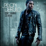 Don't Wanna Go Home (Single) Lyrics Jason Derulo