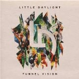 Tunnel Vision Lyrics Little Daylight
