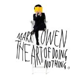 The Art of Doing Nothing Lyrics Mark Owen