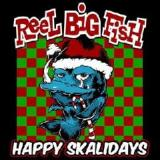 Happy Skalidays Lyrics Reel Big Fish