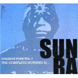 College Tour Vol. 1: The Complete Nothing Is... Lyrics Sun Ra