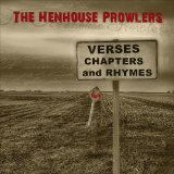 Verses, Chapters, And Rhymes Lyrics The Henhouse Prowlers