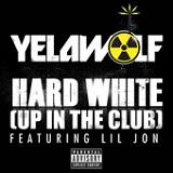 Hard White (Up In The Club) (Single) Lyrics YelaWolf