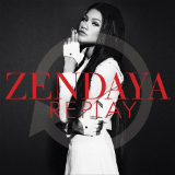 Replay (Single) Lyrics Zendaya