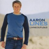 Love Changes Everything Lyrics Aaron Lines