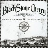 Between The Devil And The Deep Blue Sea Lyrics Black Stone Cherry