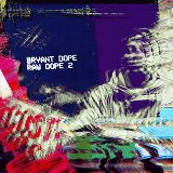 Raw Dope 2 Lyrics Bryant Dope