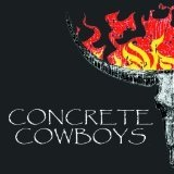 Hard Country Lyrics Concrete Cowboys