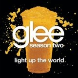 Light Up The World (Glee Cast Version) (Single) Lyrics Glee Cast