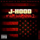 Fair Warning 2 Lyrics J-Hood
