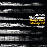 Drugs and Money (EP) Lyrics James Walbourne