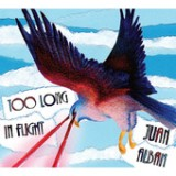 Too Long In Flight - EP Lyrics Juan Alban