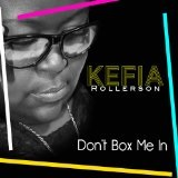 Don't Box Me In Lyrics Kefia Rollerson