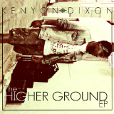 The Higher Ground EP Lyrics Kenyon Dixon