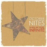 When We Were Infinite Lyrics October Nites