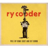 Pull Up Some Dust And Sit Down Lyrics Ry Cooder