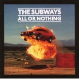 All Or Nothing Lyrics Subways