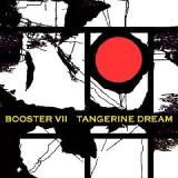 Booster VII Lyrics Tangerine Dream