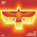 Inner Fire Lyrics The Souljazz Orchestra