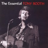 The Essential Tony Booth Lyrics Tony Booth