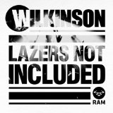 Lazers Not Included Lyrics Wilkinson