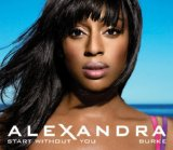 Start Without You (Single) Lyrics Alexandra Burke