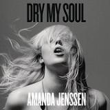 Dry My Soul (Single) Lyrics Amanda Jenssen