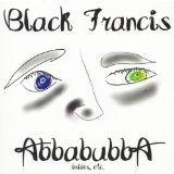 Abbabubba Lyrics Black Francis