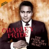 The Pride Of Country Music Lyrics Charley Pride
