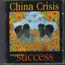 Warped By Success Lyrics China Crisis