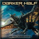 Never Surrender Lyrics Darker Half