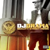 Quality Street Music Lyrics DJ Drama