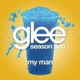 My Man (Single) Lyrics Glee Cast